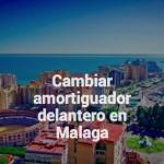 Cambiar amortiguadores en Málaga