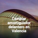 Cambiar amortiguadores en Valencia