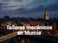 Mantenimiento oficial en Murcia